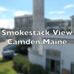 Smokestack View, Camden Maine